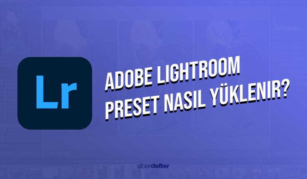 Adobe Lightroom Preset Nasıl Yüklenir?