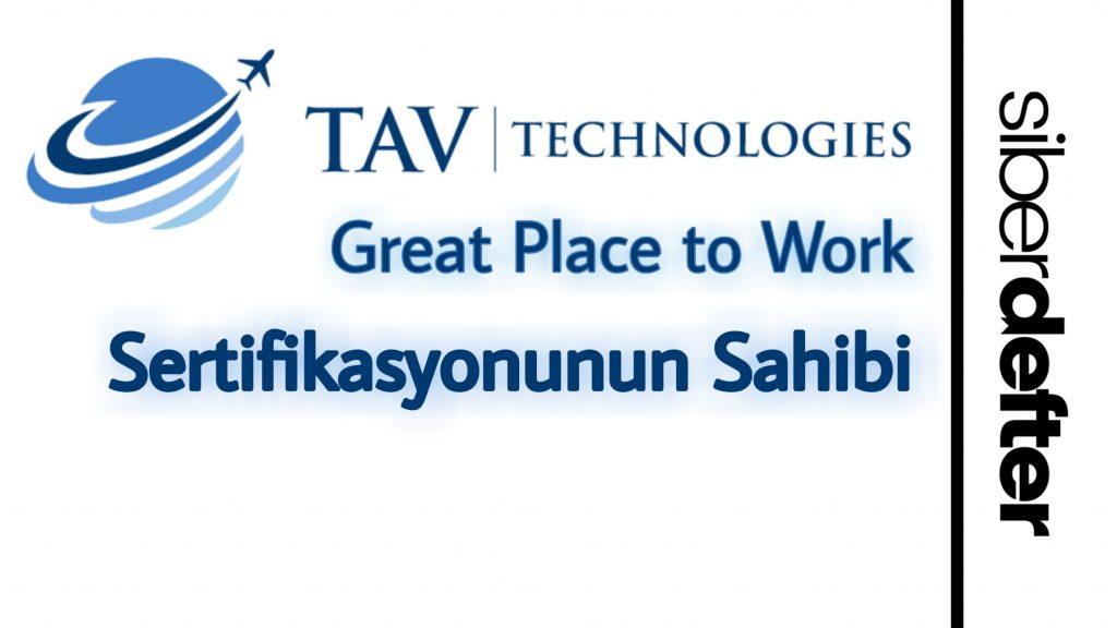 TAV TECHNOLOGIES'E GREAT PLACE TO WORK SERTİFİKASYONU