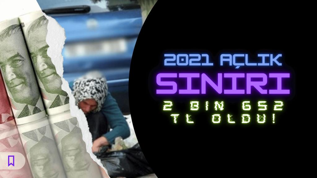 2021 Açlık sınırı 2 bin 652 TL oldu!