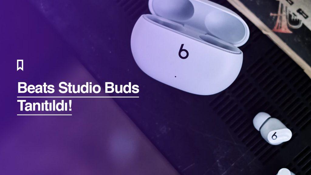 Apple, Beats Studio Buds'ı Tanıttı: Türkiye Fiyatı Ne Kadar?