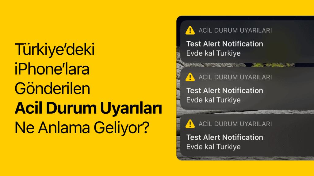 Türkiye'deki iPhone'lara Gönderilen Acil Durum Uyarıları Ne Anlama Geliyor?